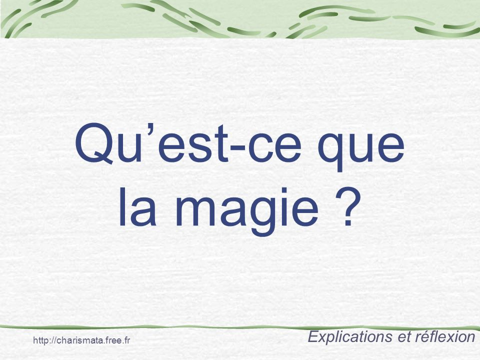 Qu'est-ce que la magie Explications et réflexion