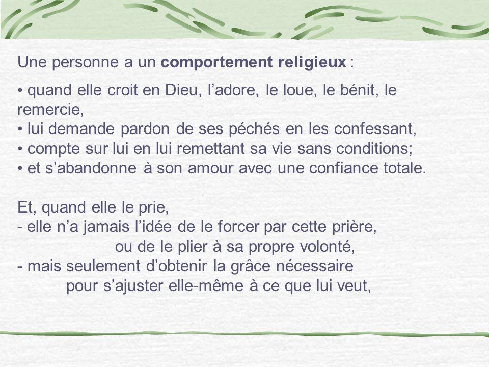 Une personne a un comportement religieux :
