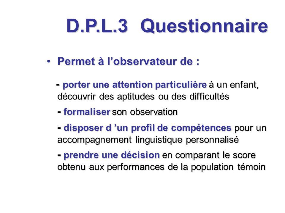 D.P.L.3 Questionnaire Permet à l'observateur de :