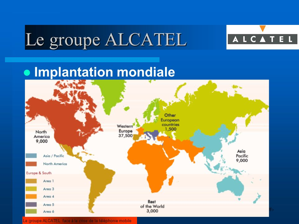 Le groupe ALCATEL Implantation mondiale