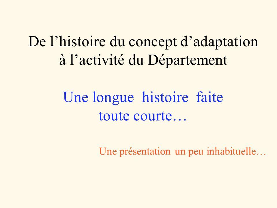 De l'histoire du concept d'adaptation à l'activité du Département