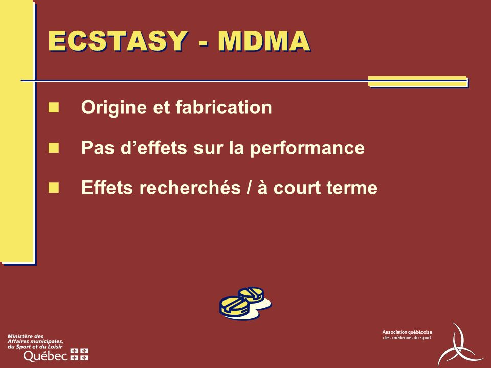 ECSTASY - MDMA Origine et fabrication Pas d'effets sur la performance