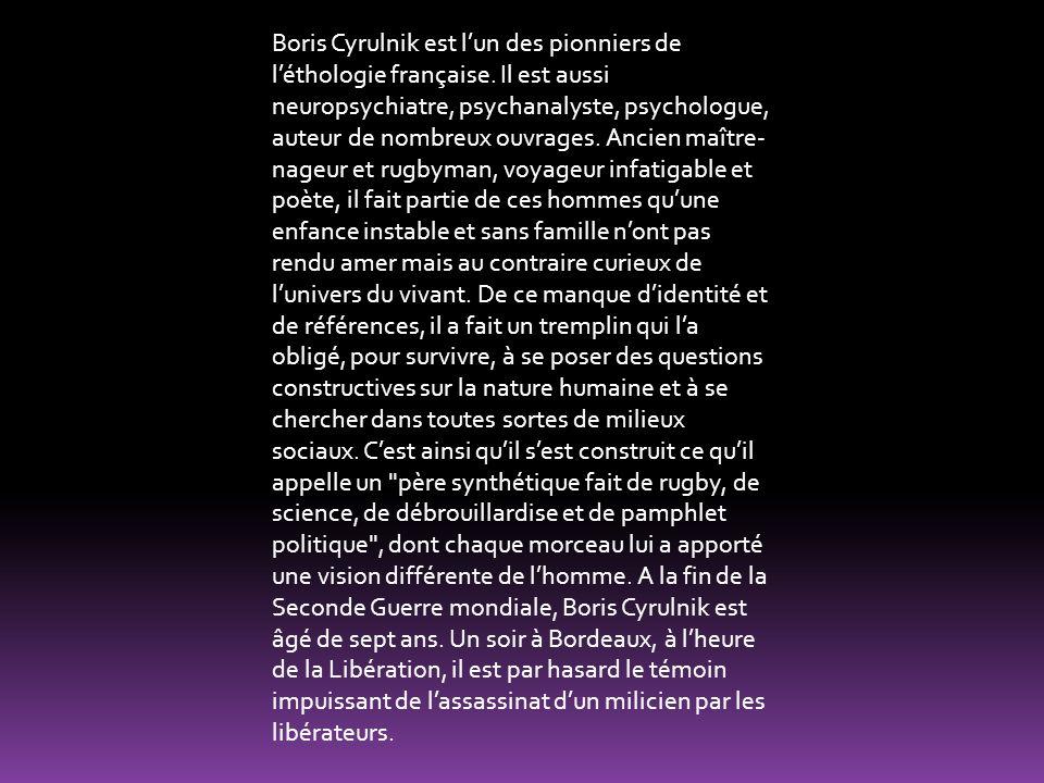 Boris Cyrulnik est l'un des pionniers de l'éthologie française