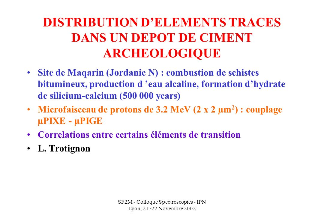 DISTRIBUTION D'ELEMENTS TRACES DANS UN DEPOT DE CIMENT ARCHEOLOGIQUE