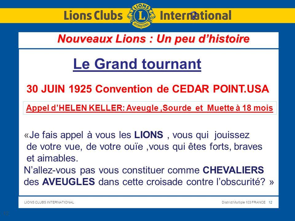 Le Grand tournant Nouveaux Lions : Un peu d'histoire