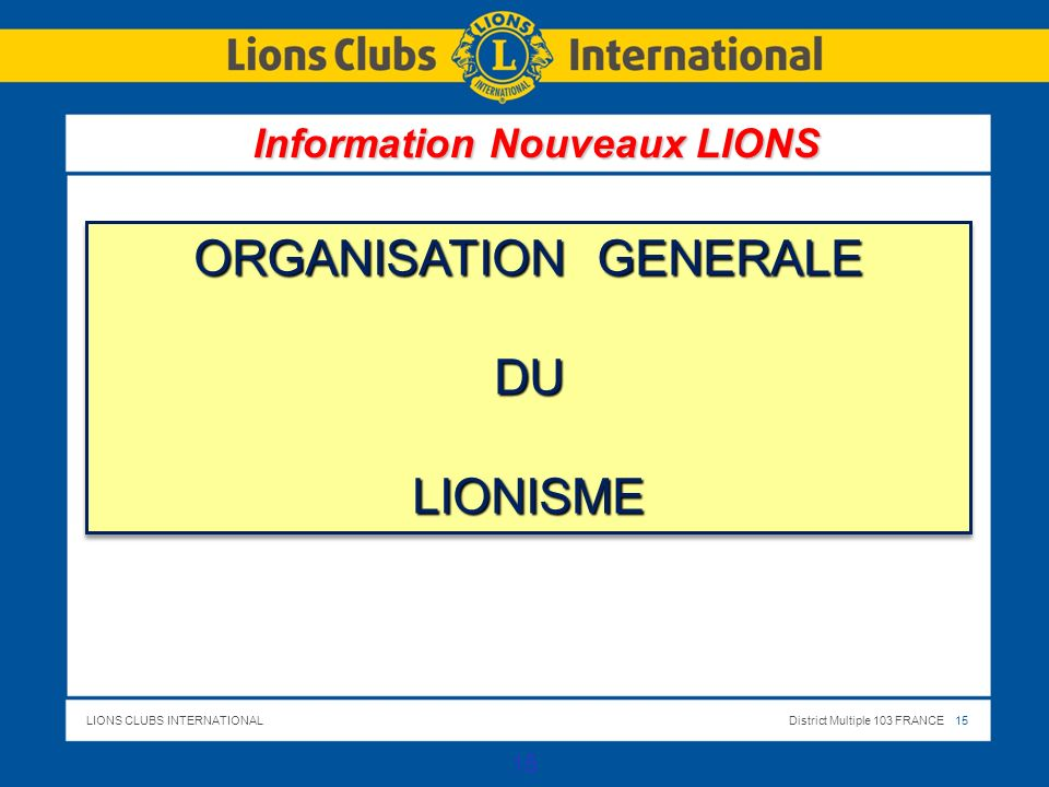 ORGANISATION GENERALE DU LIONISME