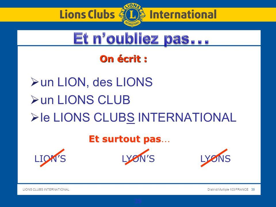 Et n'oubliez pas… un LION, des LIONS un LIONS CLUB