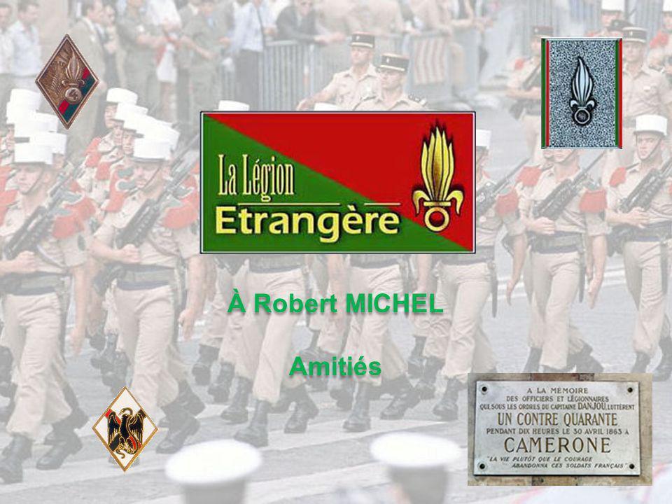 À Robert MICHEL Amitiés