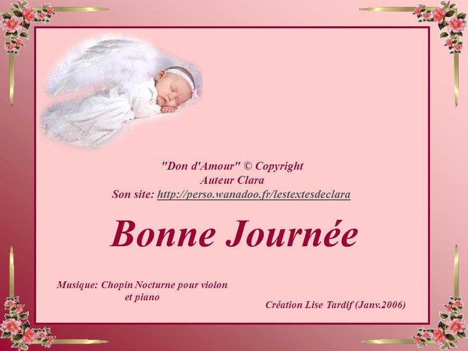 Bonne Journée Don d Amour © Copyright Auteur Clara