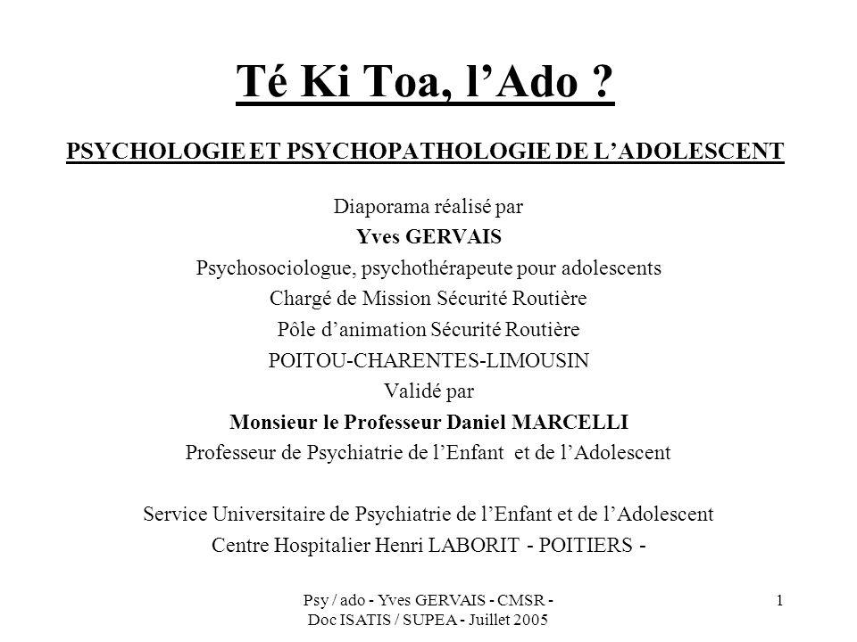 Té Ki Toa, l'Ado PSYCHOLOGIE ET PSYCHOPATHOLOGIE DE L'ADOLESCENT