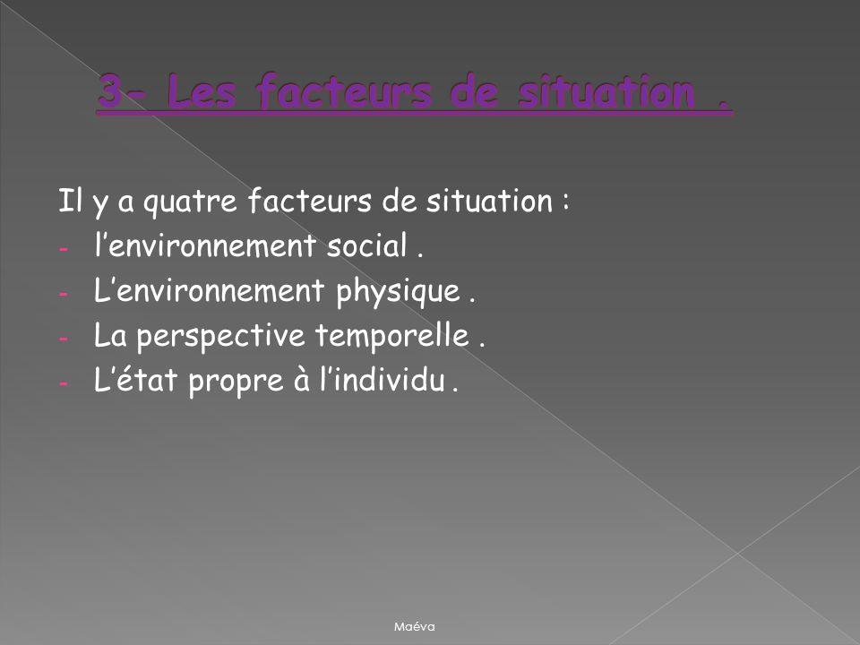 3- Les facteurs de situation .