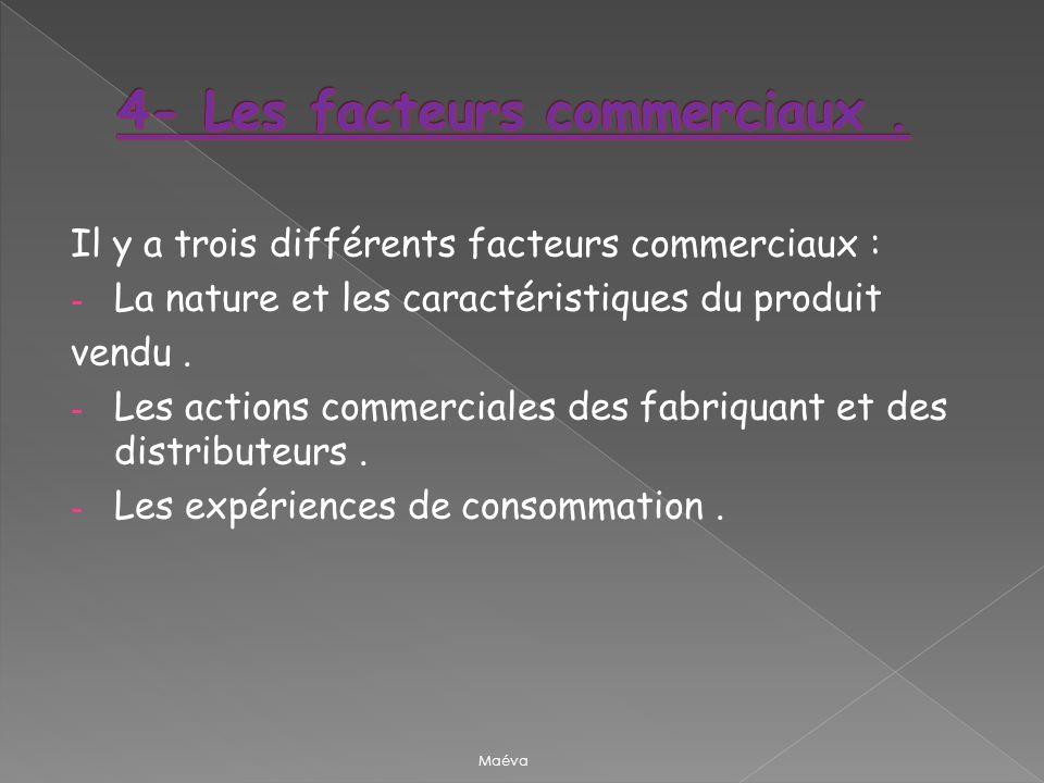 4- Les facteurs commerciaux .