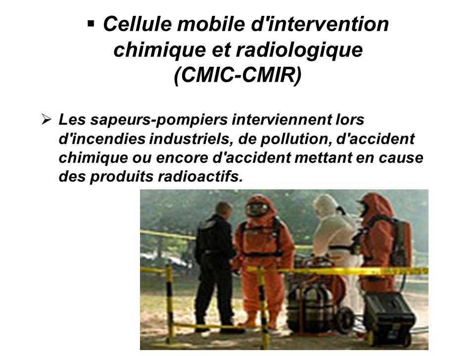 Cellule mobile d intervention chimique et radiologique (CMIC-CMIR)