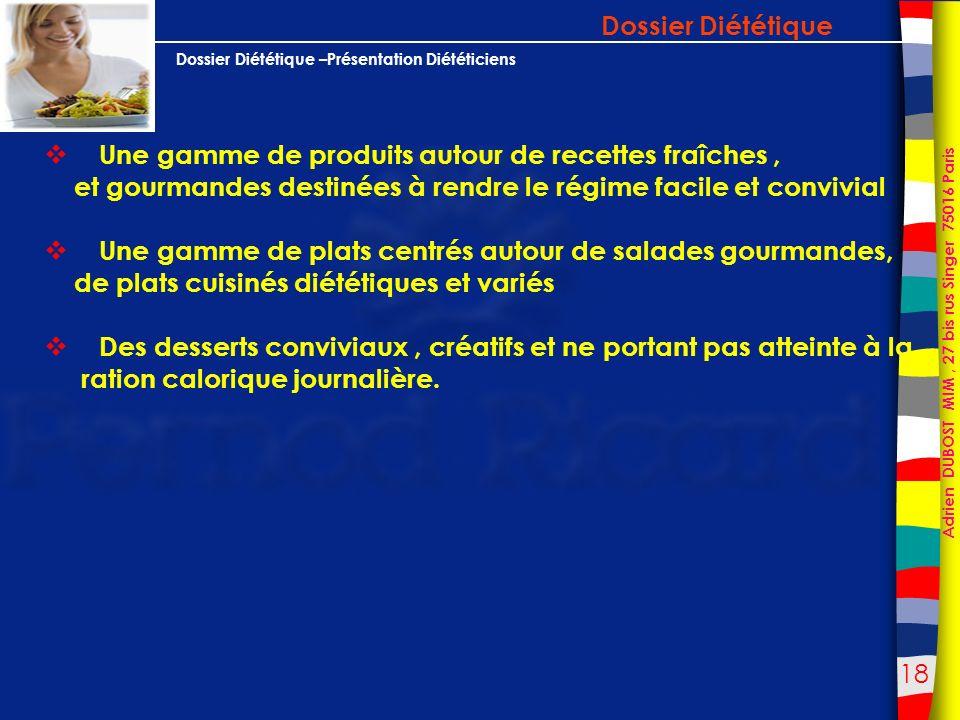 Dossier Diététique Une gamme de produits autour de recettes fraîches , et gourmandes destinées à rendre le régime facile et convivial.