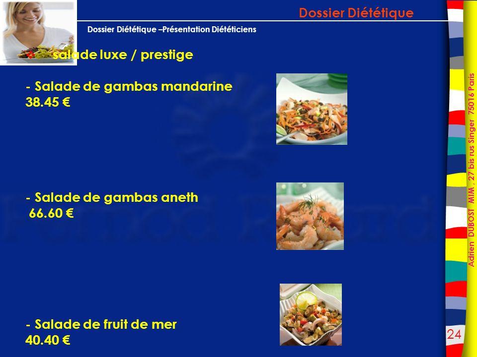 - Salade de gambas mandarine 38.45 €