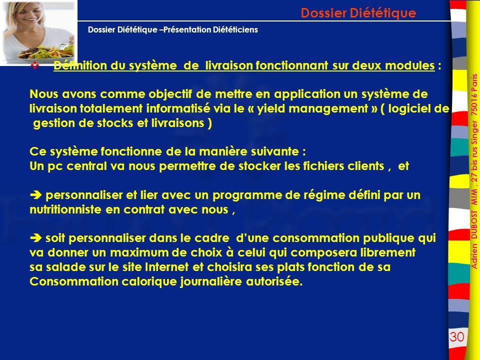 Dossier Diététique Définition du système de livraison fonctionnant sur deux modules :
