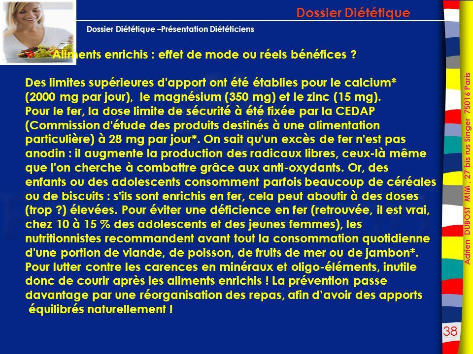 Dossier Diététique Aliments enrichis : effet de mode ou réels bénéfices Des limites supérieures d apport ont été établies pour le calcium*