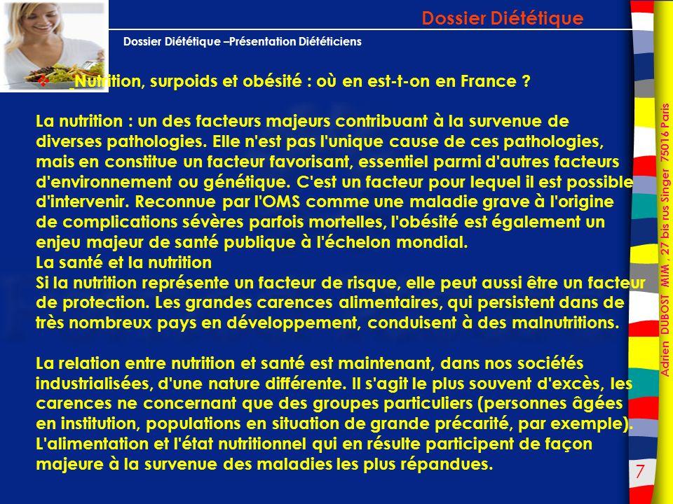 Dossier Diététique Nutrition, surpoids et obésité : où en est-t-on en France La nutrition : un des facteurs majeurs contribuant à la survenue de.