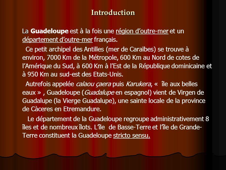 Introduction La Guadeloupe est à la fois une région d'outre-mer et un département d'outre-mer français.