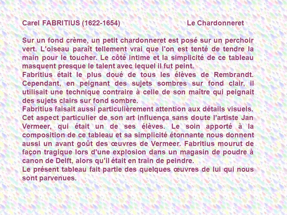 Carel FABRITIUS (1622-1654) Le Chardonneret