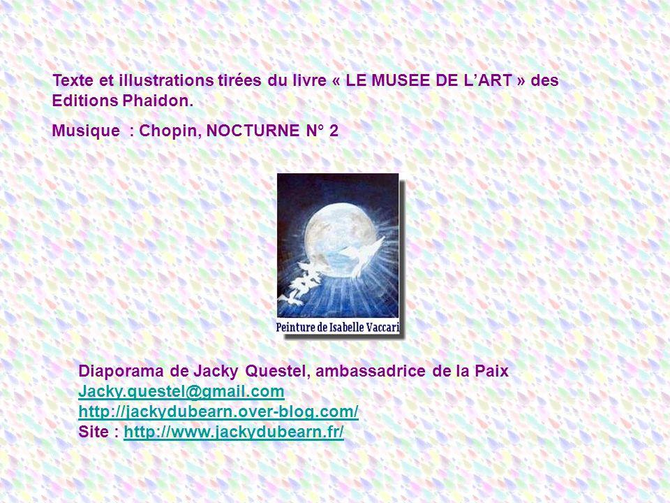 Texte et illustrations tirées du livre « LE MUSEE DE L'ART » des Editions Phaidon.