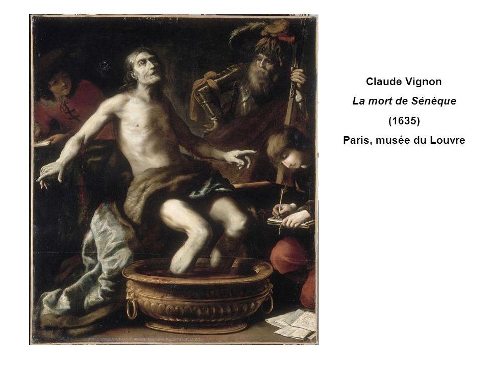 Claude Vignon La mort de Sénèque (1635) Paris, musée du Louvre