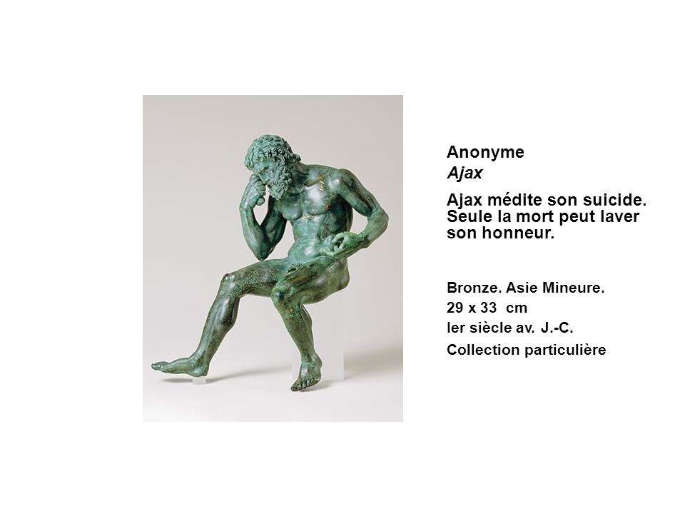 Ajax médite son suicide. Seule la mort peut laver son honneur.