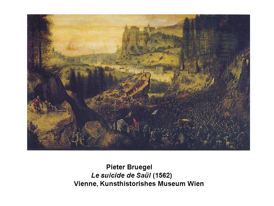 Pieter Bruegel Le suicide de Saül (1562) Vienne, Kunsthistorishes Museum Wien