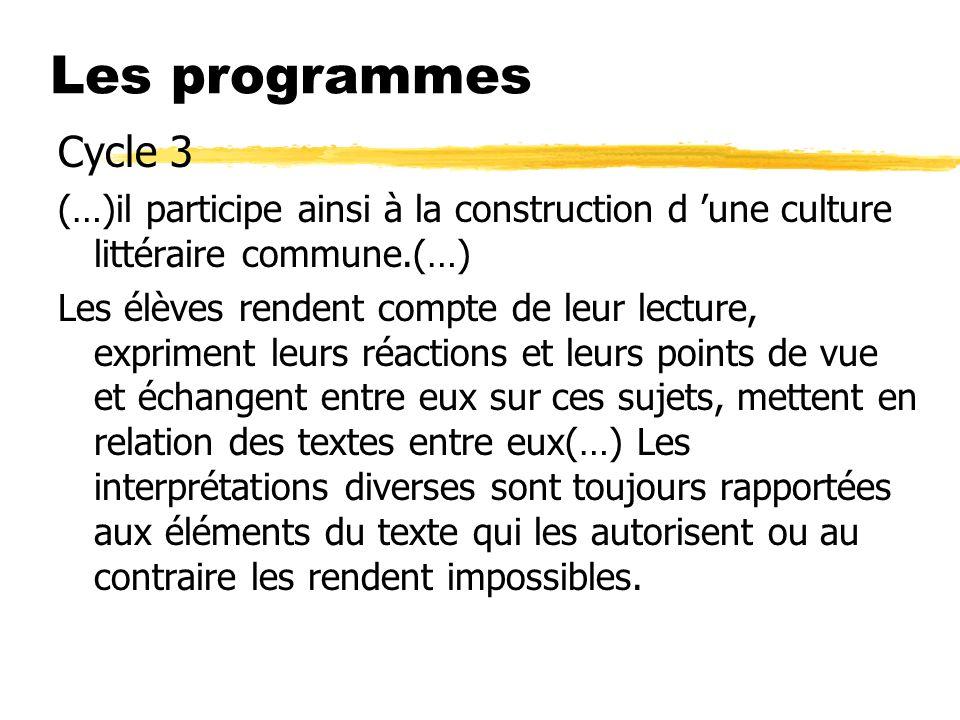 Les programmes Cycle 3. (…)il participe ainsi à la construction d 'une culture littéraire commune.(…)