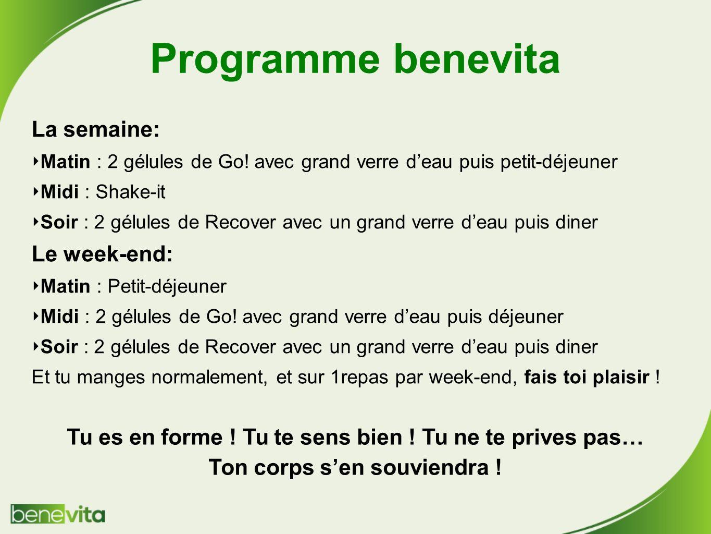 Programme benevita La semaine: Le week-end: