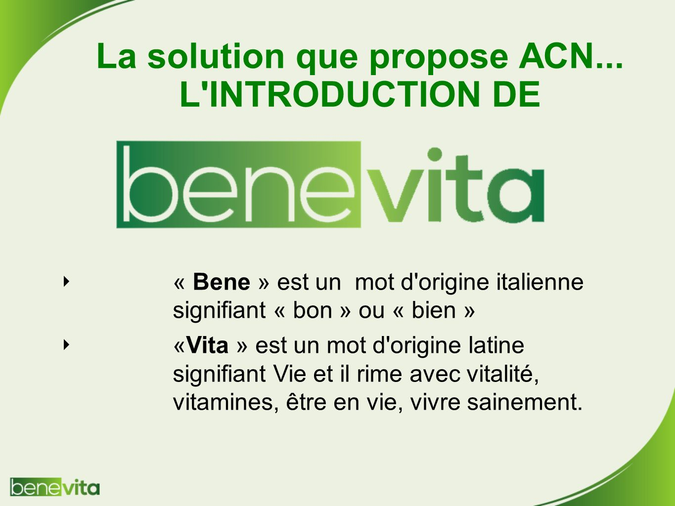 La solution que propose ACN... L INTRODUCTION DE