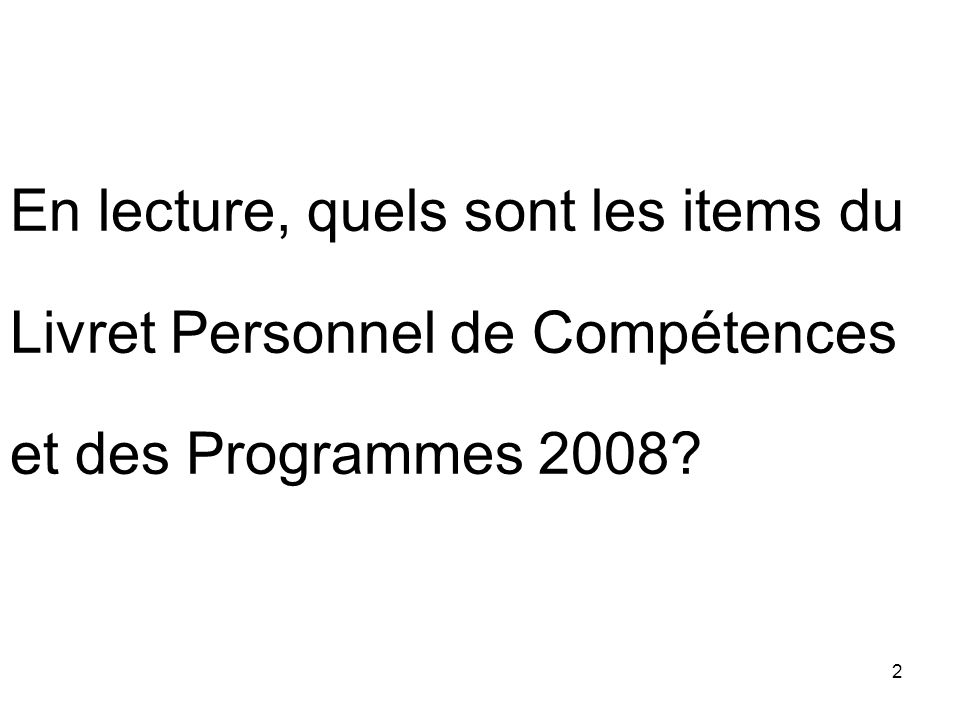 En lecture, quels sont les items du Livret Personnel de Compétences et des Programmes 2008