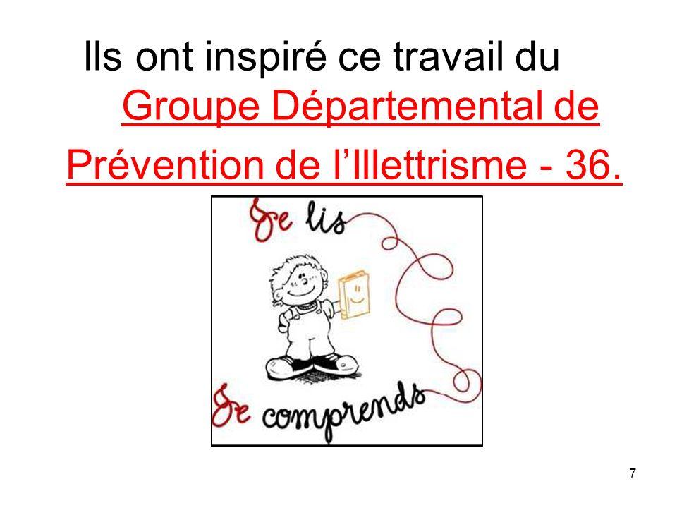Ils ont inspiré ce travail du Groupe Départemental de Prévention de l'Illettrisme - 36.