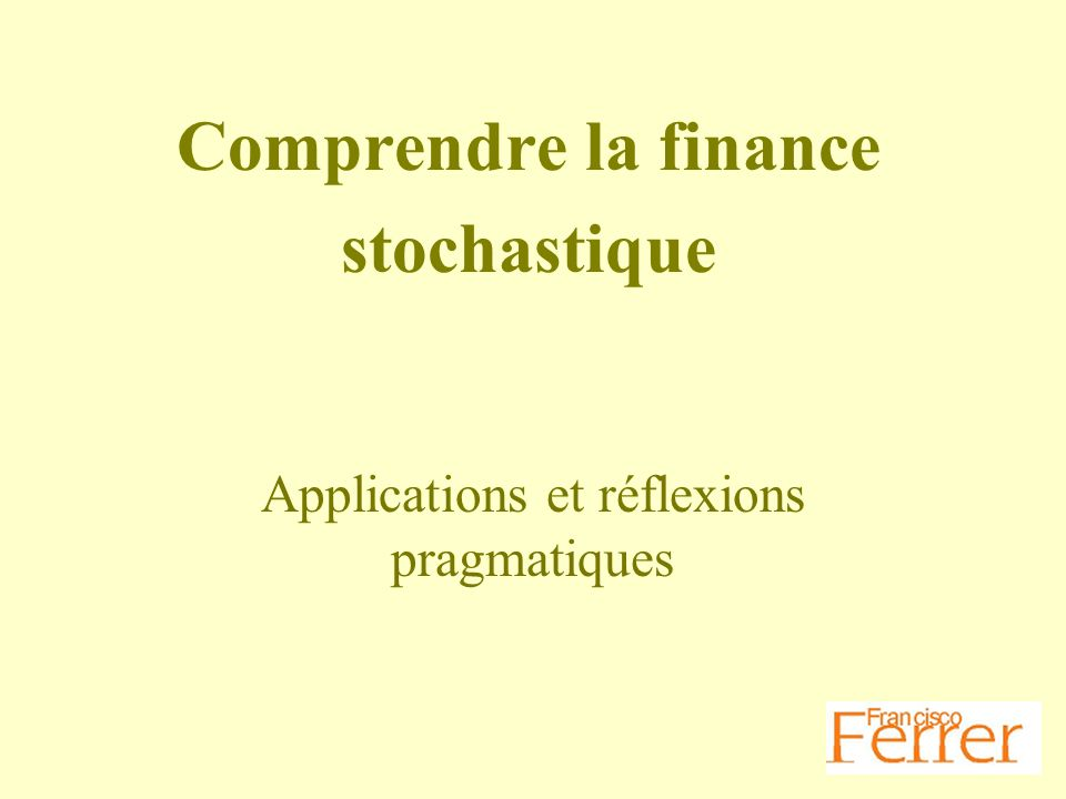 Comprendre la finance stochastique