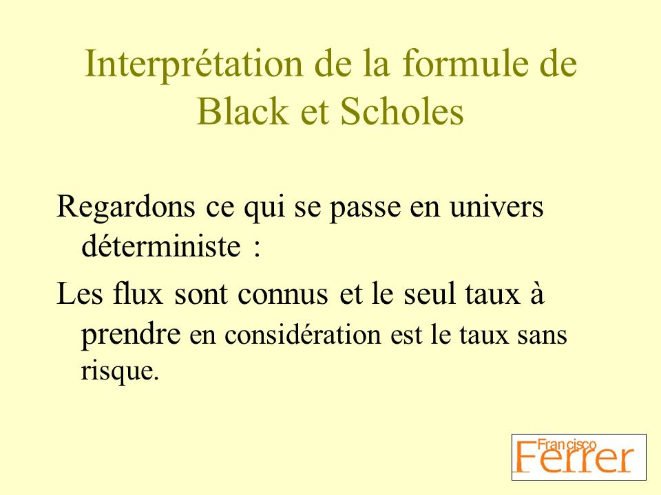 Interprétation de la formule de Black et Scholes