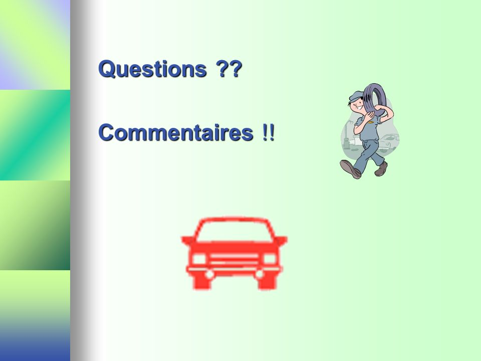 Questions Commentaires !!