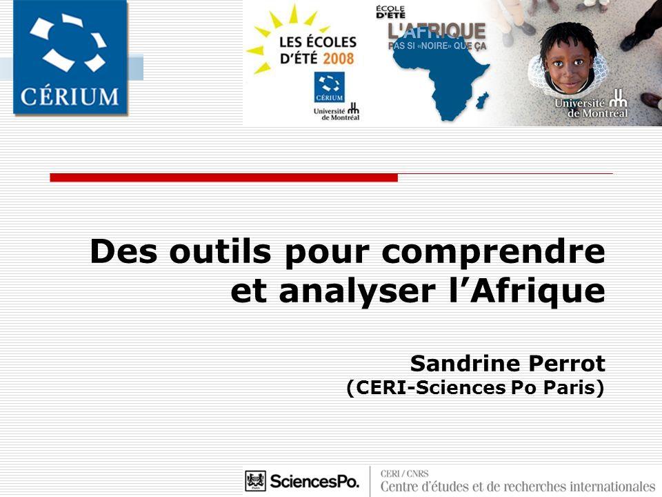 Des outils pour comprendre et analyser l'Afrique Sandrine Perrot (CERI-Sciences Po Paris)