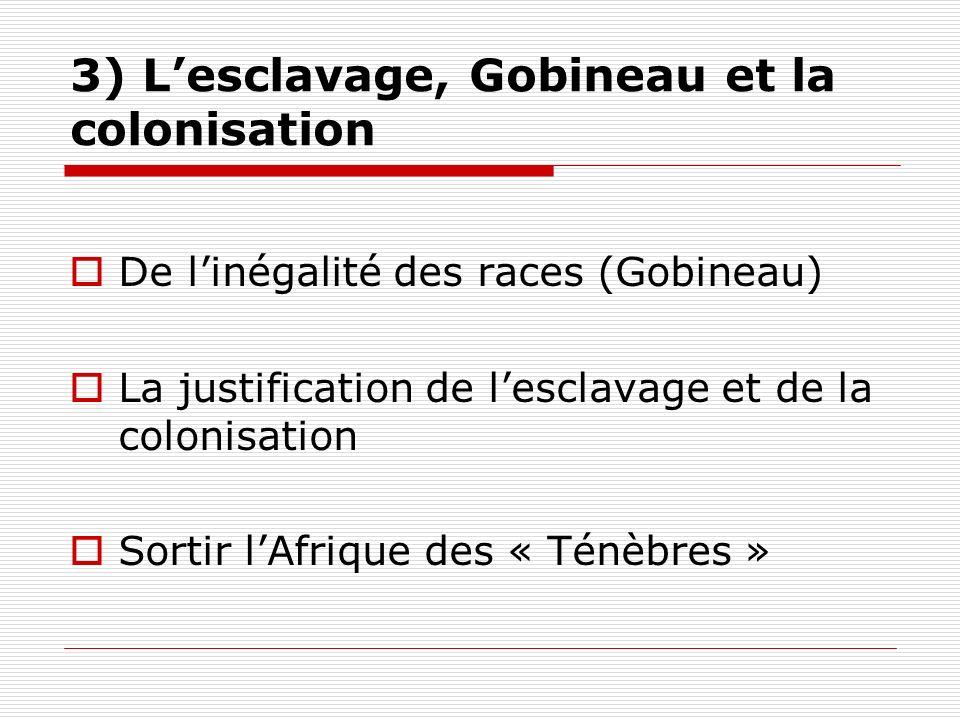 3) L'esclavage, Gobineau et la colonisation