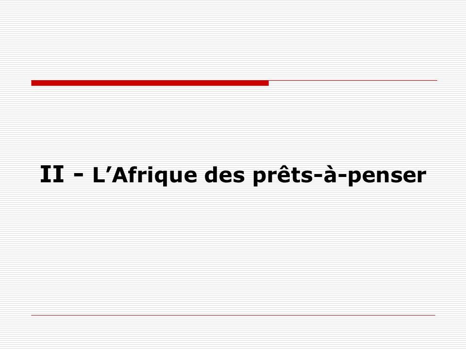 II - L'Afrique des prêts-à-penser