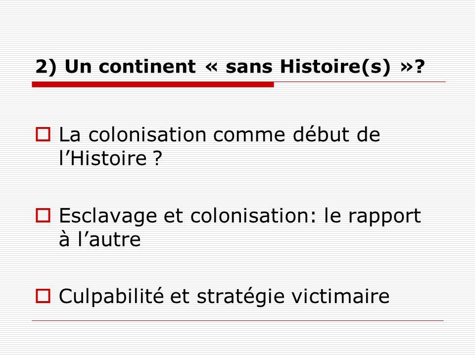 2) Un continent « sans Histoire(s) »