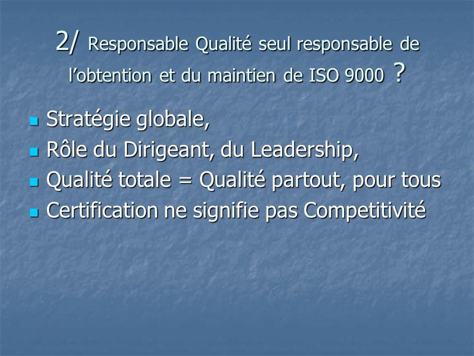 2/ Responsable Qualité seul responsable de l'obtention et du maintien de ISO 9000