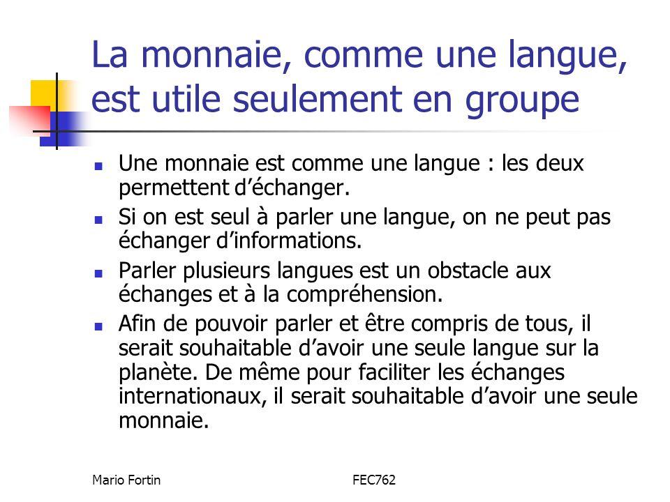 La monnaie, comme une langue, est utile seulement en groupe