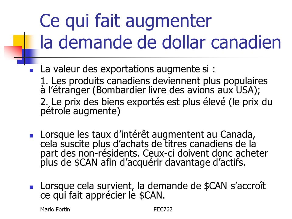 Ce qui fait augmenter la demande de dollar canadien
