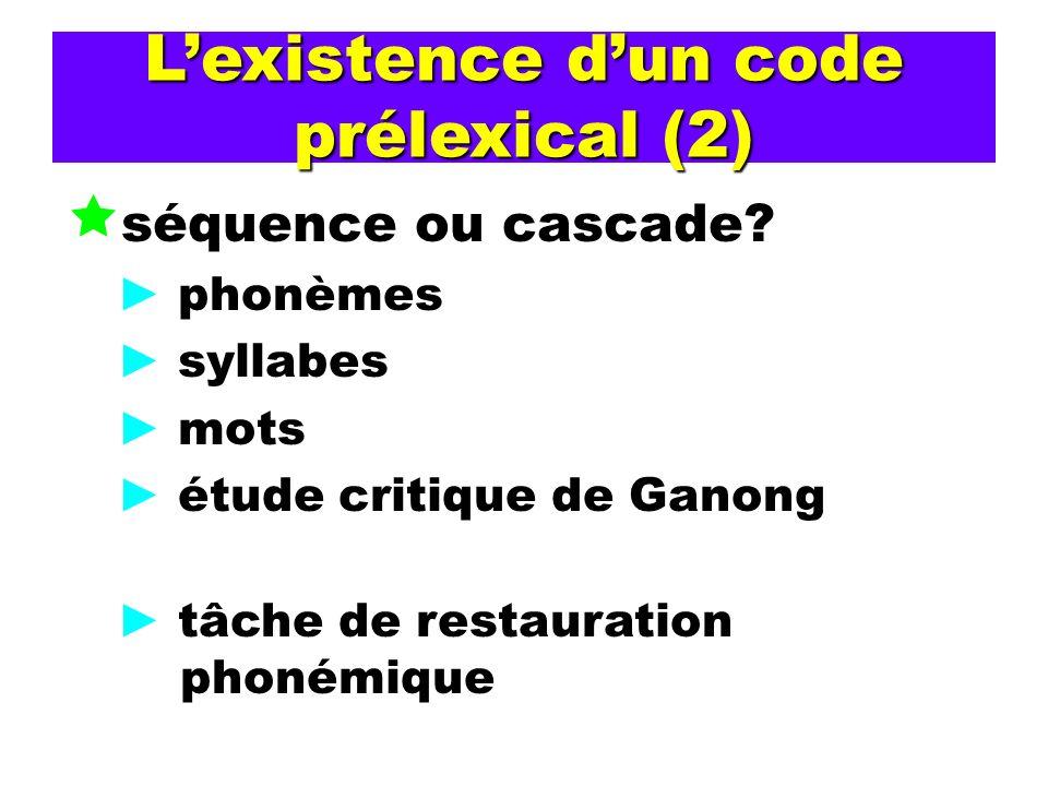 L'existence d'un code prélexical (2)