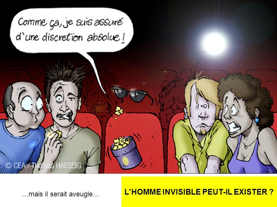L'HOMME INVISIBLE PEUT-IL EXISTER