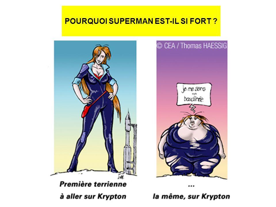 POURQUOI SUPERMAN EST-IL SI FORT