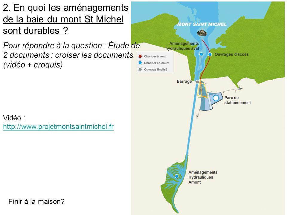 2. En quoi les aménagements de la baie du mont St Michel sont durables