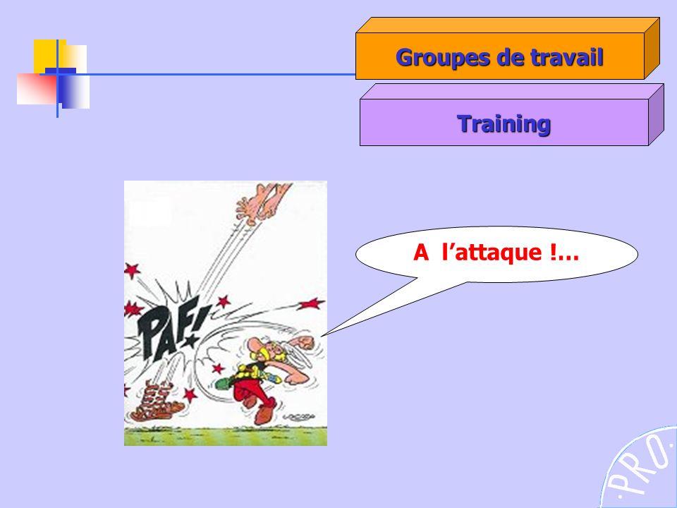 Groupes de travail Training A l'attaque !…