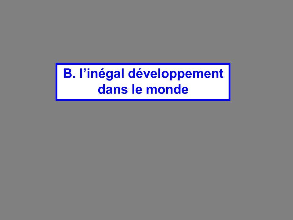 B. l'inégal développement dans le monde