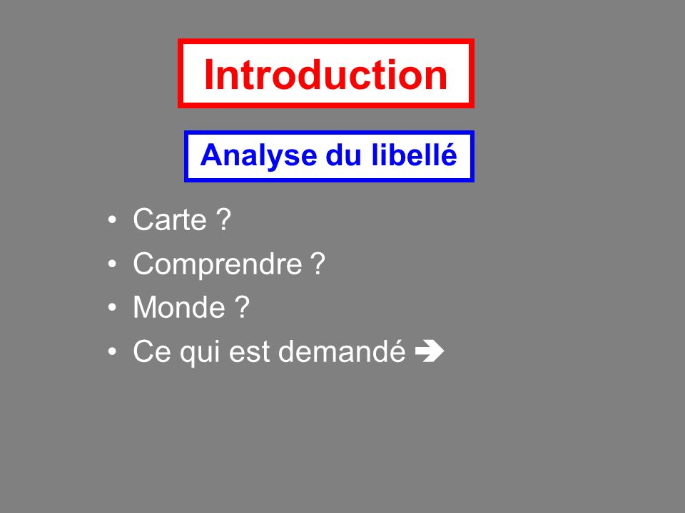 Introduction Analyse du libellé Carte Comprendre Monde